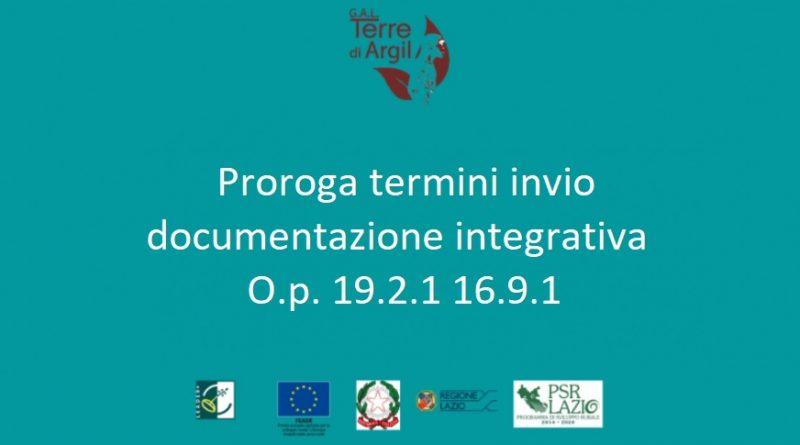 O.p. 19.2.1 16.9.1 – Proroga termini invio documentazione integrativa